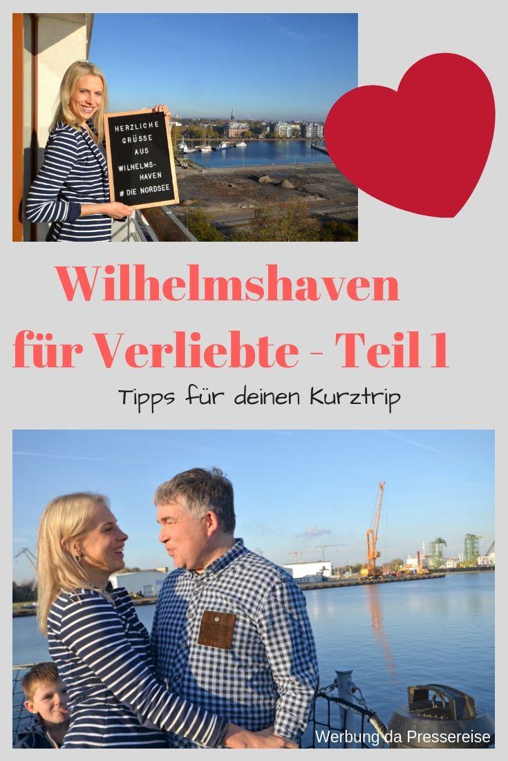 Wilhelmshaven Fur Verliebte Kurzreise An Die Nordsee Teil 1 Wilhelmshaven Reisen Nordsee