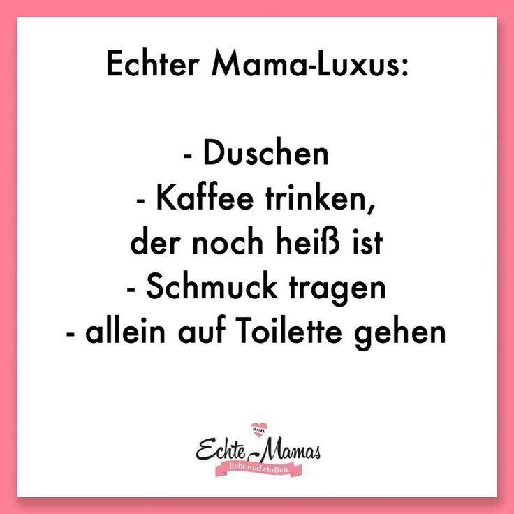 Echter Mama-Luxus: Duschen, Kaffee trinken, Schmuck tragen, alleine auf die Toil
