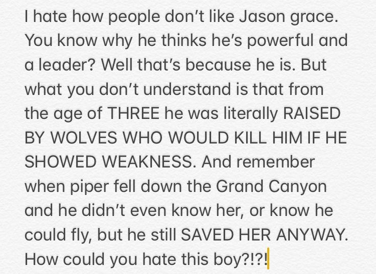 This made me upset because I don't like how when someone doesn't like a character you like their opinion is wrong. It's their opinion if they don't like Jason they probably have reasons too.