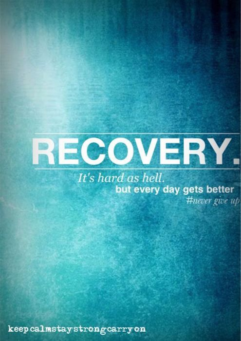 Recovery. It's hard as hell, but every day gets better. Never give up.