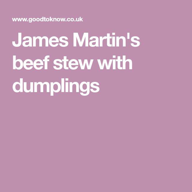 James Martin's beef stew with dumplings