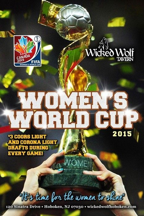 2015 FIFA Women's World Cup Wicked Wolf is proud to show ALL of the 2015 women's World Cup games! Let's go, ladies! June 6, 2015