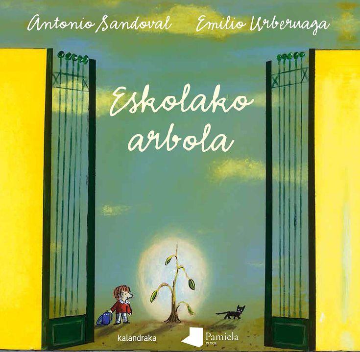 Eskolako arbola / Antonio Sandoval. http://www.pamiela.com/es/novedades/eskolako-arbola-detail