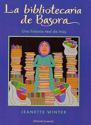 """Jeanette Winter. """"La bibliotecaria de Bassora. Una historia real de Irak"""". Editorial Juventud (5 a 9 años). También en catalán, """"La bibliotecària de Bàssora. Una història real de l'Iraq"""". Podemos ver y escuchar el libro en You Tube -pinchando sobre la imagen-.  Está a la BPM de Cocentaina"""