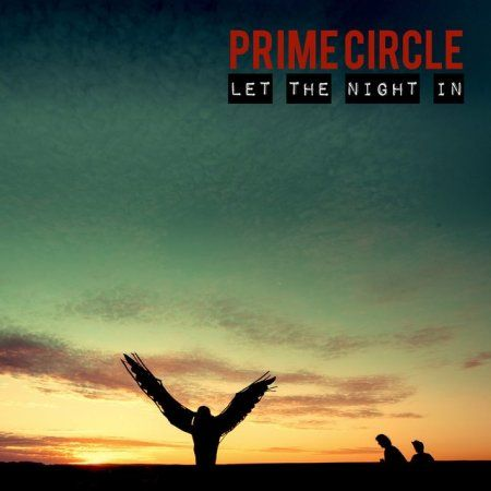 Prime Circle - Let The Night In (2014) Alt. Rock / Post-Grunge band from South Africa #PrimeCircle #AlternativeRock #AltRock #PostGrunge