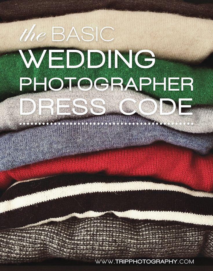 The Basic Wedding Photography Dress Code | Wedding Photographer | Photography Business | Professional Photography | Christine Tripp | Tripp Photography