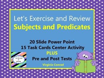 """Combine a little exercise with a little review and get your kids hooked on Let's Exercise and Review lessons! There is a 20 slide power point that targets identifying subjects and predicates. Just project one slide, give the students """"think time"""" and then follow the teacher script to get them up and doing a mini exercise."""