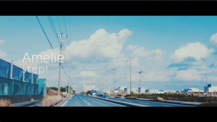 Amelie「step!」Music Video