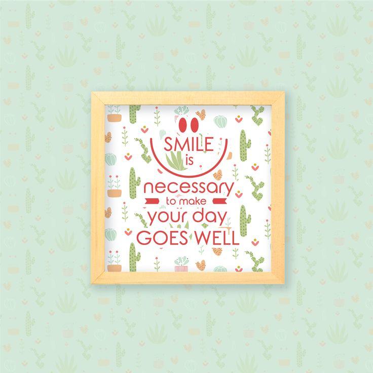 SMILE is necessary to make your day goes well  Senyum akan membuat harimu jauh lebih baik. Maka tersenyumlah! Yuk pasang hiasan dinding ini sebagai reminder, agar kamu tidak lupa untuk tersenyum setiap harinya.