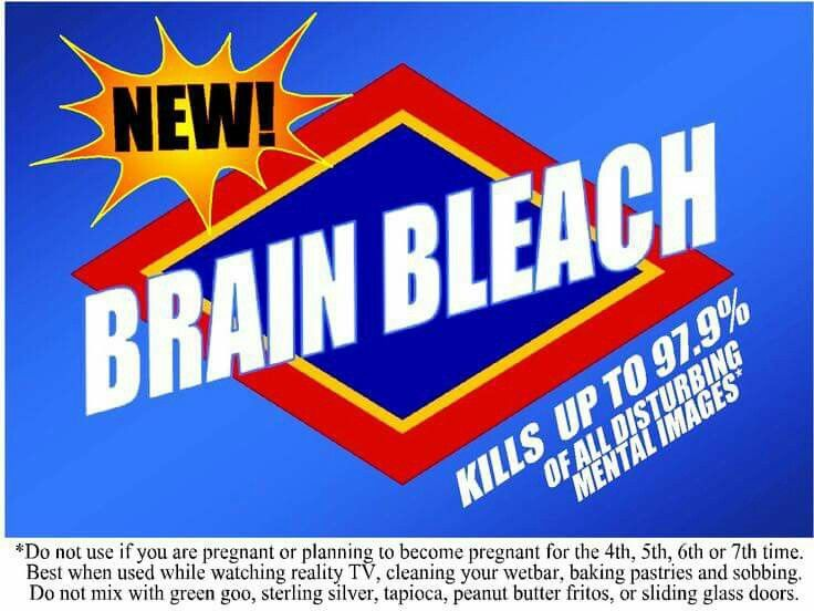 Brain Bleach, coming soon to a store near you.