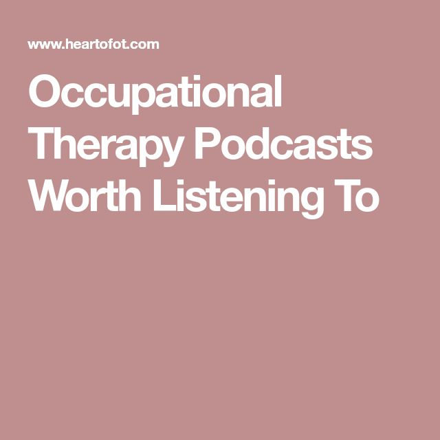 Occupational Therapy Podcasts Worth Listening To