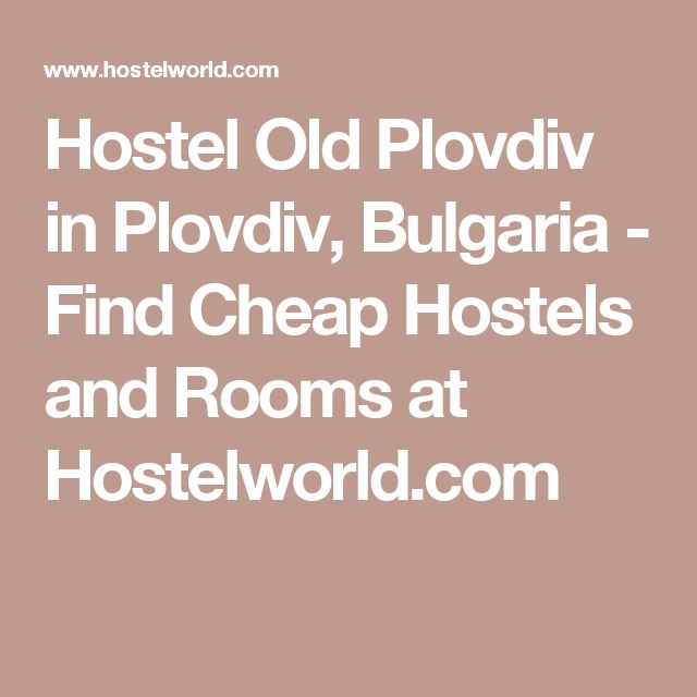 Hostel Old Plovdiv in Plovdiv, Bulgaria - Find Cheap Hostels and Rooms at Hostelworld.com