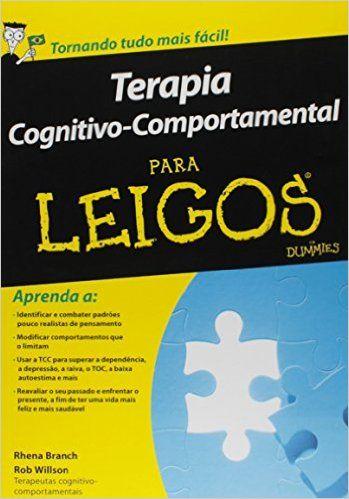 Terapia Cognitivo-Comportamental Para Leigos - 9788576085089 - Livros na Amazon Brasil