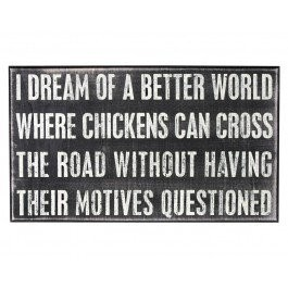 a better world: Laughing, The Roads, Quotes, Dreams, Chicken Coops, Funny Stuff, Funnies, Chicken Crosses, Things