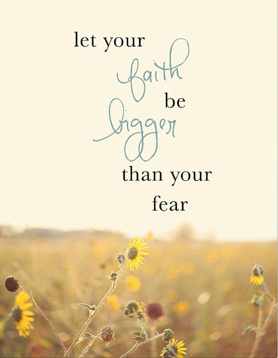 Inspirational Quote - Fear Quote - Sunflower Photograph -  mounted print wall art - Let Your Faith Be Bigger than Your Fear