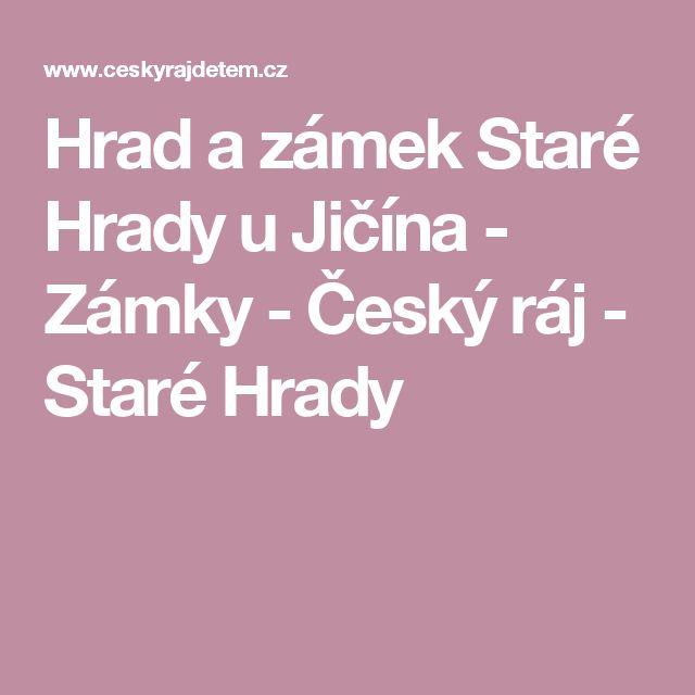 Hrad a zámek Staré Hrady u Jičína - Zámky - Český ráj - Staré Hrady