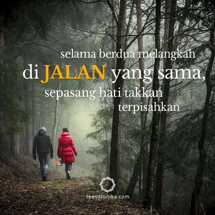 Selama berdua melangkah di JALAN yang sama, sepasang hati takkan terpisahkan (Jalan kebenaran dan Hidup)