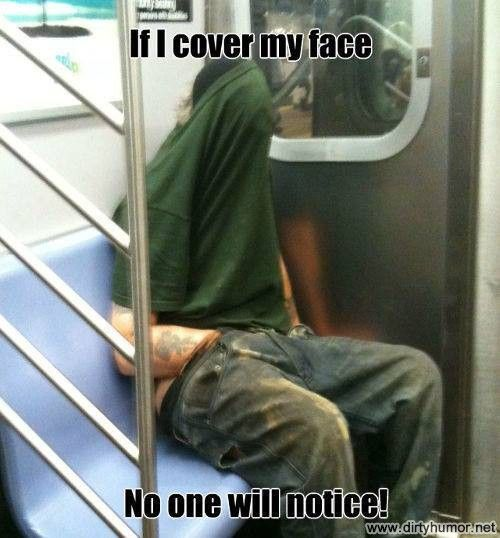 If I cover my face… no one will notice