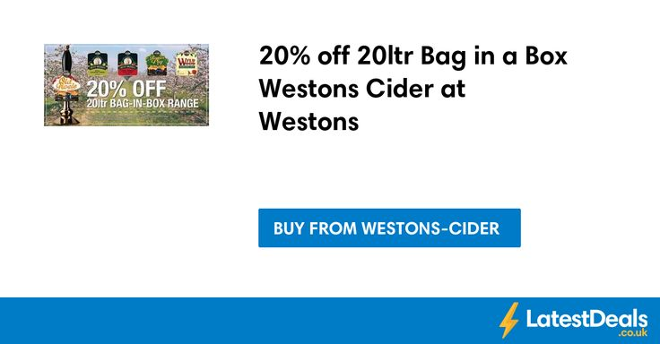 20% off 20ltr Bag in a Box Westons Cider at Westons, £46.60 at Westons-cider