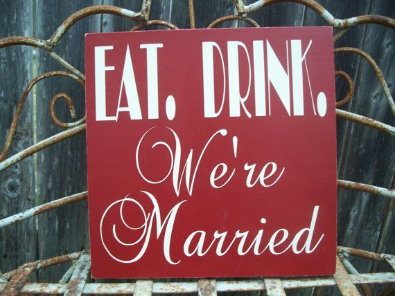 EAT. DRINK. Were Married  - Wedding Sign, Reception sign, Food sign, outdoor wedding via Etsy