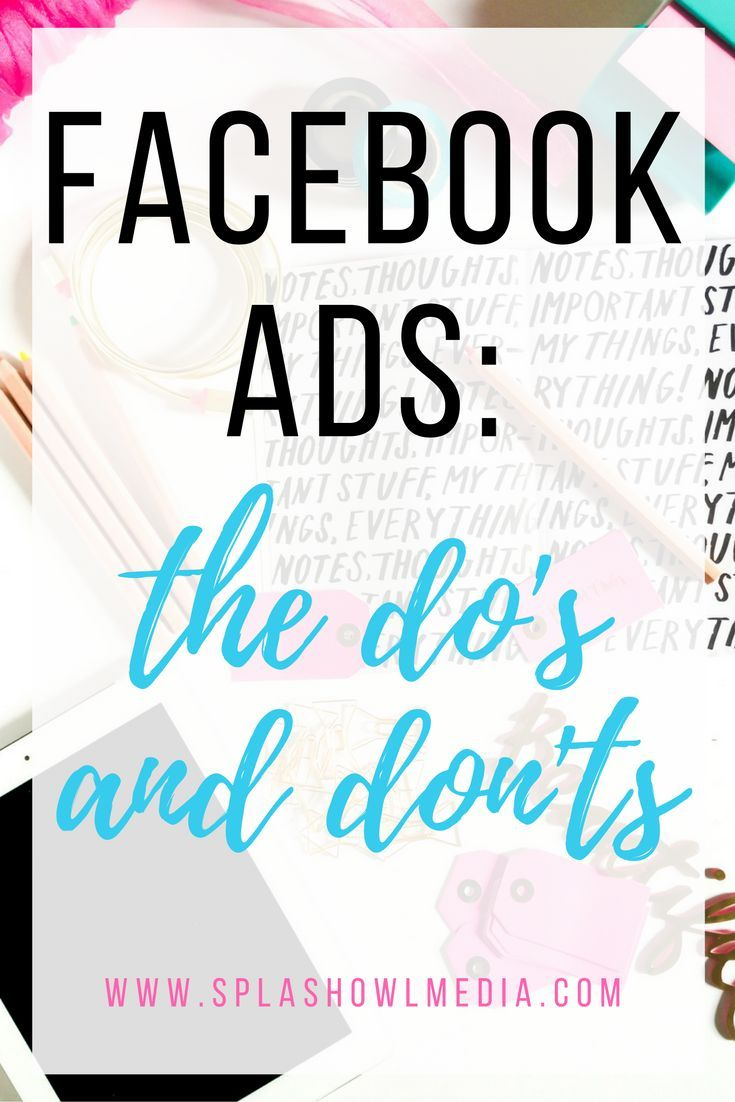 FACEBOOK ADS: THE DO'S AND THE DON'TS — Splash Owl Media https://ro.linkedin.com/in/clautripon