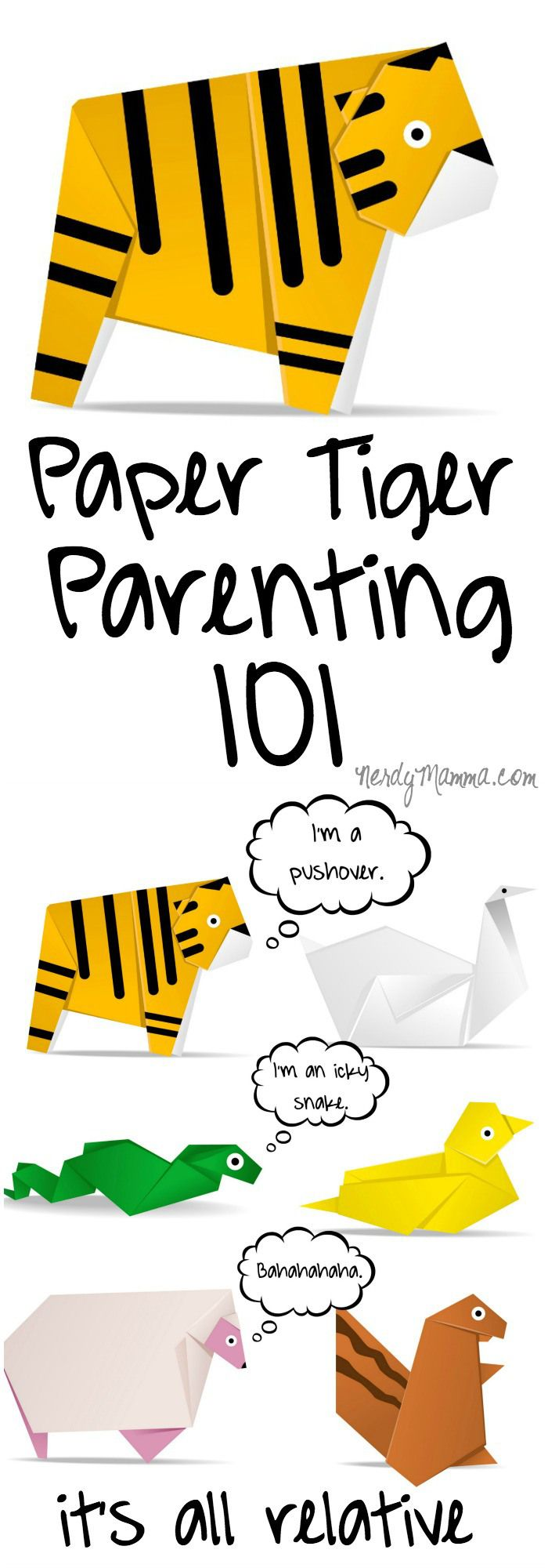 I freely admit I'm a Paper Tiger Parent. I am such a shoot-from-the-hip-parent, but it makes life fun. So...
