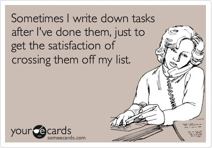 I totally do this lol: Lists Rule, Mommy Things