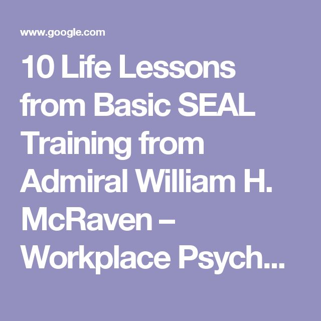 10 Life Lessons from Basic SEAL Training from Admiral William H. McRaven – Workplace Psychology