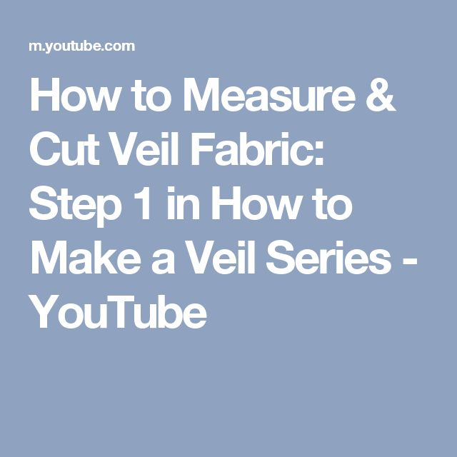 How to Measure & Cut Veil Fabric: Step 1 in How to Make a Veil Series - YouTube