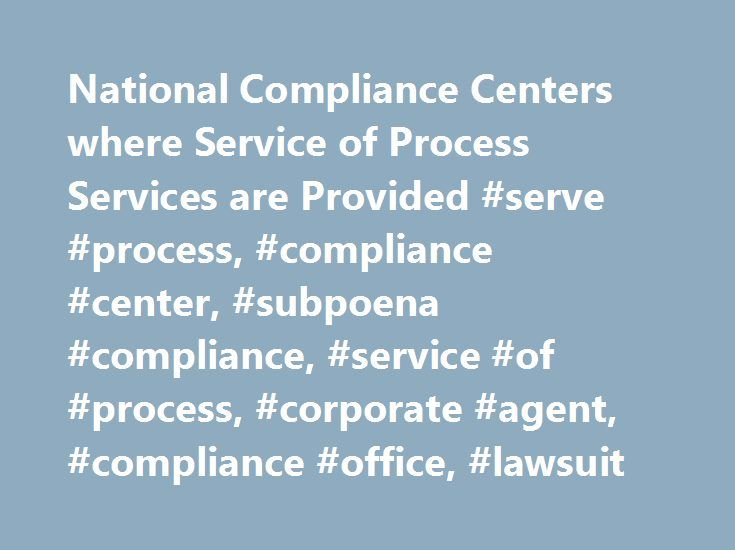 National Compliance Centers where Service of Process Services are Provided #serve #process, #compliance #center, #subpoena #compliance, #service #of #process, #corporate #agent, #compliance #office, #lawsuit http://mauritius.nef2.com/national-compliance-centers-where-service-of-process-services-are-provided-serve-process-compliance-center-subpoena-compliance-service-of-process-corporate-agent-compliance-office/  # A. C. E. Process Servers Specializing in Service of Process upon National…