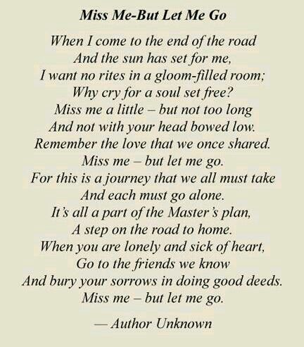 Miss Me But Let Me Go I read this at my brother's funeral 20 years ago and I still know it by heart.