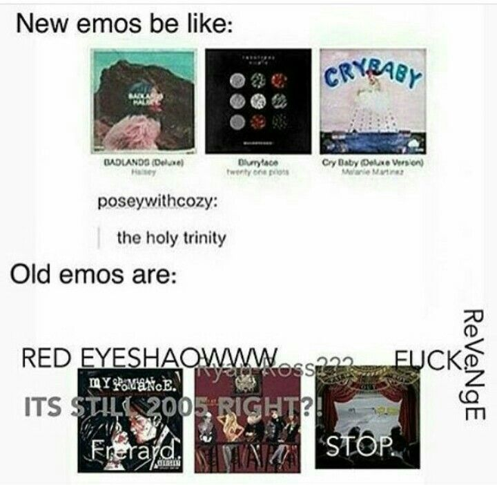 There will always only be one true Emo Trinity. My Chemical Romance, Panic! at The Disco, and Fall Out Boy. Nothing will ever replace it.