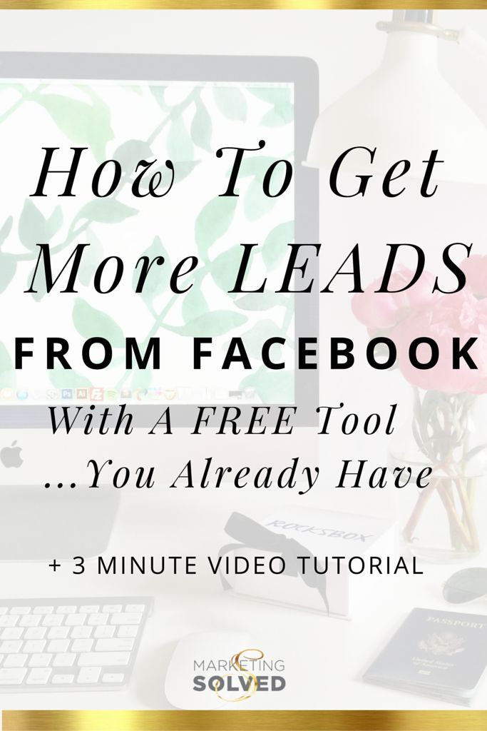 How to Get More Leads from Facebook with a Free tool you already have. 3 Minute Video tutorial