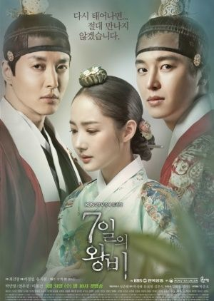 Queen for Seven Days (Korean Drama)  2017  / Genre:  Historical, Melodrama, Political, Romance / Episodes:  20
