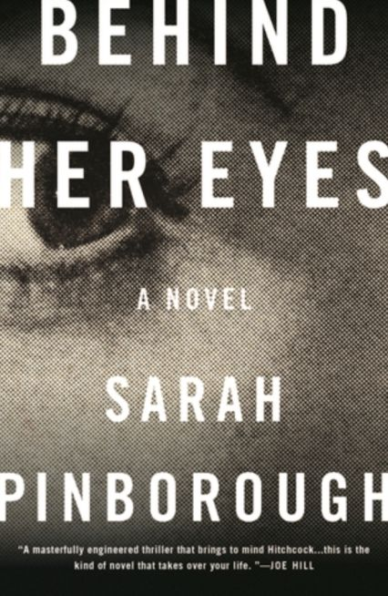 Behind Her Eyes by Sarah Pinborough | Psychological thrillers, Fiction ...