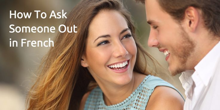 How To Ask Someone Out in French - Vocab, tips, pick-up lines...