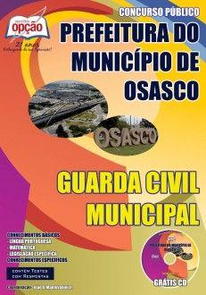 Apostila Concurso Prefeitura Municipal de Osasco / SP - 2014: - Cargo: Guarda Civil Municipal - Feminino e Masculino