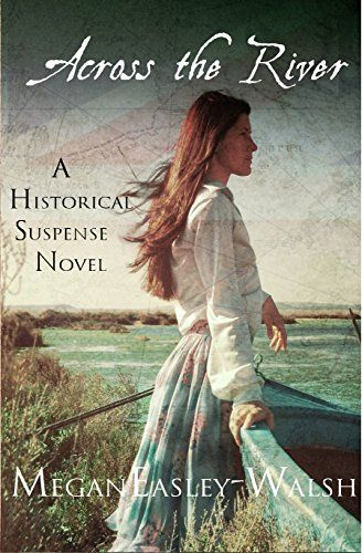 Across the River by Megan Easley-Walsh https://www.amazon.com/dp/B077MFJY47/ref=cm_sw_r_pi_dp_x_6AkfAbDHPGQ30
