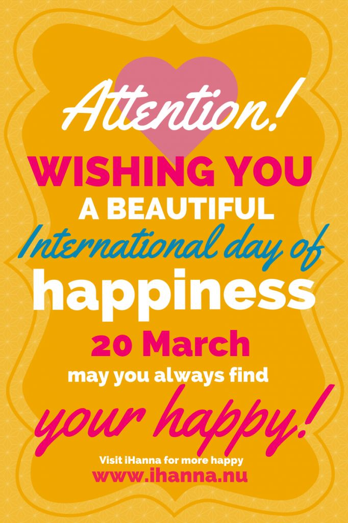 International Day of Happiness So, humans seem happiest when they have Pleasure (tasty food, warm baths, etc.), Engagement (or flow, the absorption of an enjoyed yet challenging activity), Relationships (social ties have turned out to be extremely reliable indicator of happiness), Meaning (a perceived quest or belonging to something bigger), and Accomplishments (having realized tangible goals).