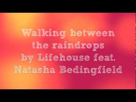 Lifehouse feat. Natasha Bedingfield - Between the Raindrops