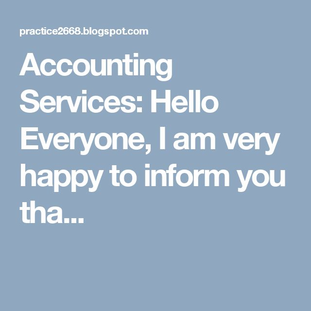 Accounting Services: Hello Everyone,  I am very happy to inform you tha...