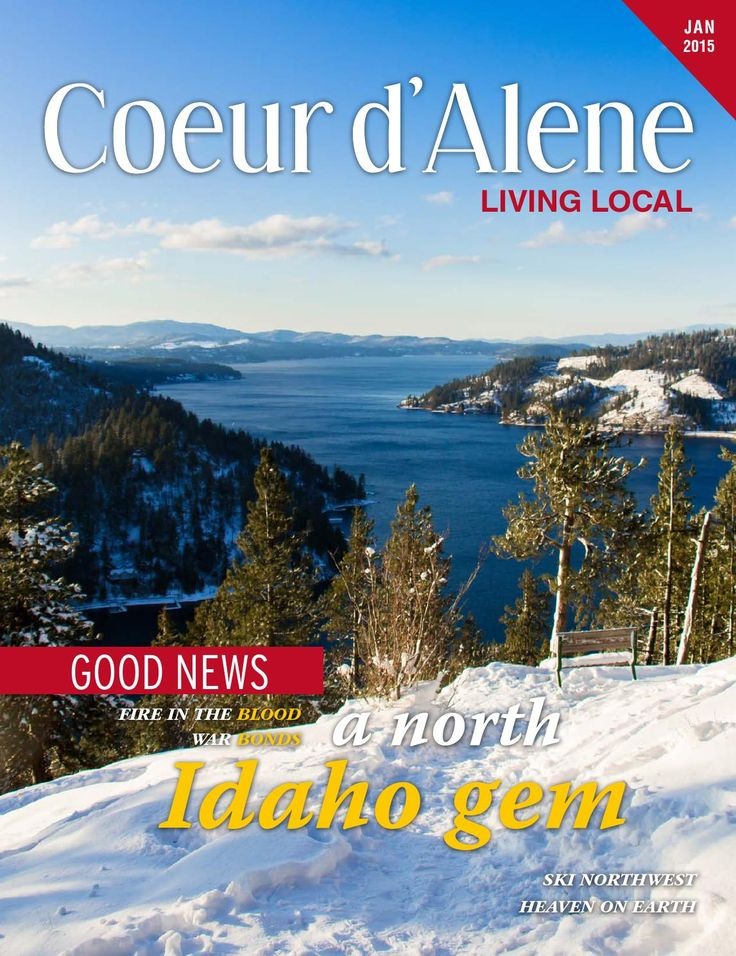 January 2015 Coeur d'Alene Living Local   Coeur d'Alene, Idaho   www.cdaliving.com