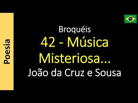 João da Cruz e Sousa - Broquéis: 42 - Música Misteriosa...