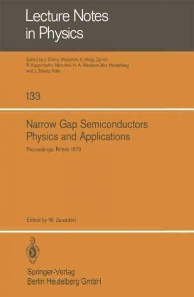 Narrow Gap Semiconductors Physics and Applications: Proceedings of the International Summer School Held in Nimes,...