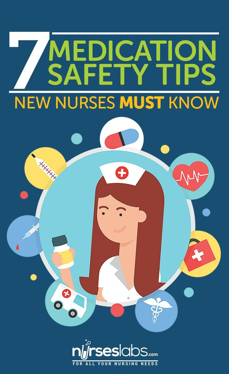 7 Medication Safety Tips New Nurses Must Know New Nurse
