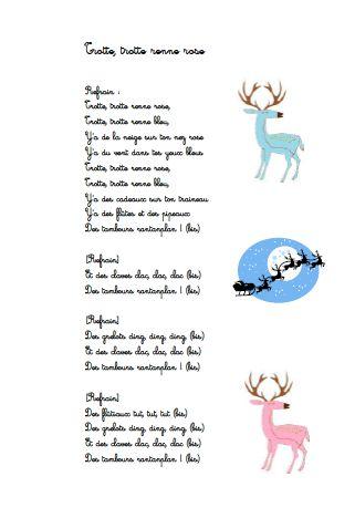 Paroles de la chanson de Noël Trotte, trotte renne rose : Trotte, trotte renne rose, Trotte, trotte renne bleu, Y'a de la neige sur ton nez rose, Y'a du vent dans tes yeux bleus