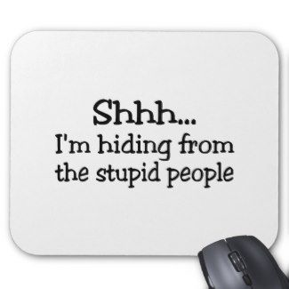 stupid irritating people funny pics and quotes | Funny Quotes About Stupid People
