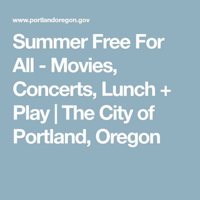 Summer Free For All - Movies, Concerts, Lunch + Play | The City of Portland, Oregon