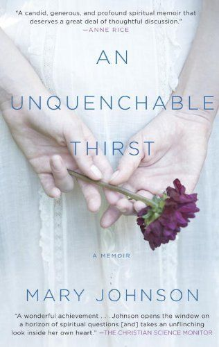 An Unquenchable Thirst: A Memoir: Mary Johnson: 9780385666985: Books - Amazon.ca