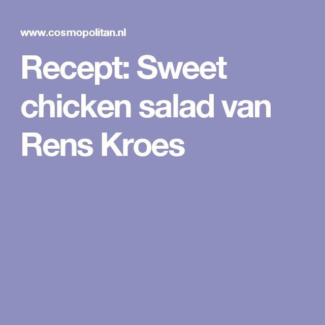 Recept: Sweet chicken salad van Rens Kroes